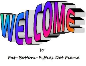 Welcome to Fat-Bottom-Fifties Get Fierce