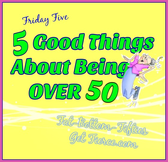 5 Good Things About Being Over 50