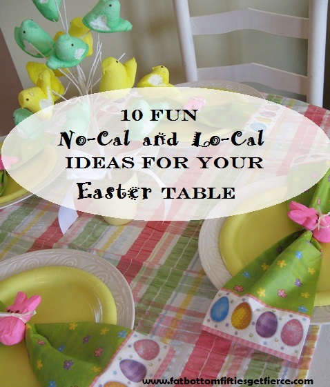 10 Fun Lo-Cal and No-Cal Ideas for your Easter Table
