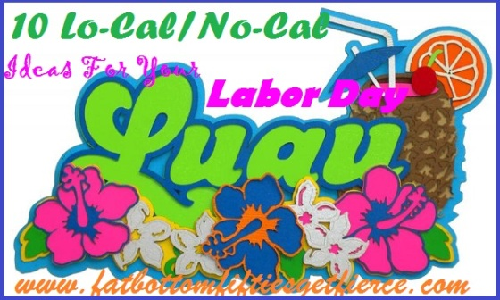 10 Lo-Cal/No-Cal Ideas for Your Labor Day Luau