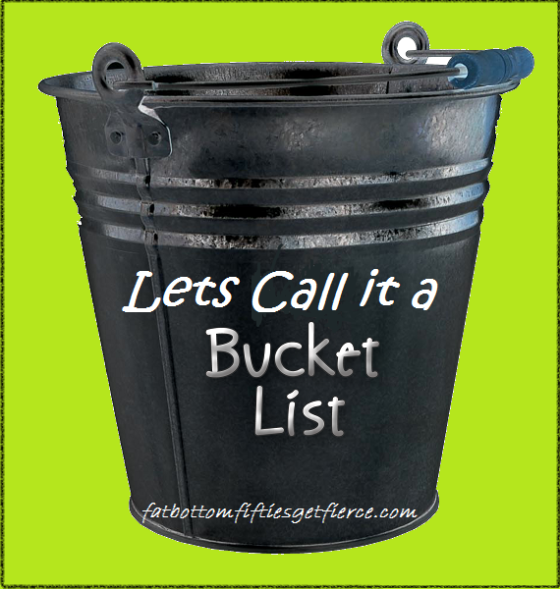 Let's Call it a Bucket List