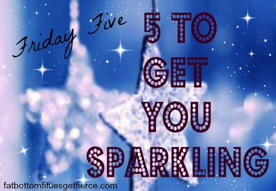 5 to Get You Sparkling
