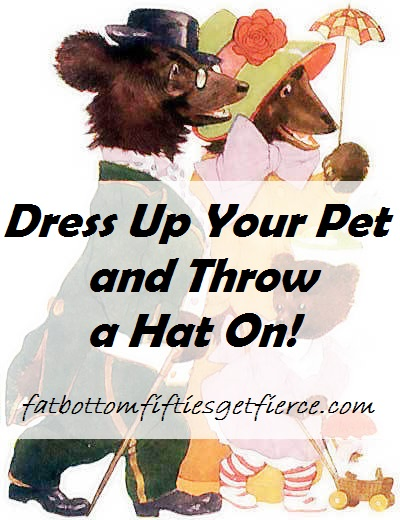 Dress Up Your Pets and Throw a Hat On