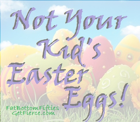 Not Your Kid's Easter Eggs
