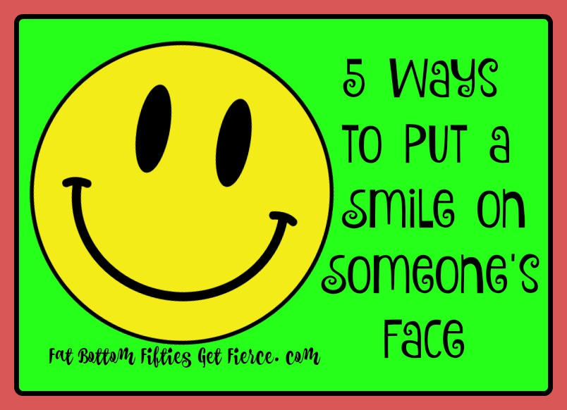 5 Ways to Put a Smile on Someone's Face
