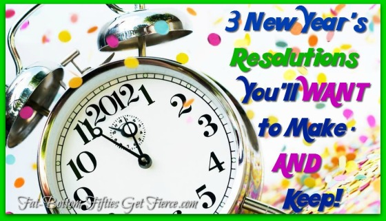 3 New Year's Resolutions You'll WANT to Make - AND Keep!